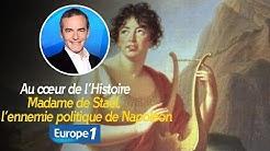 Au cœur de l'histoire: Madame de Staël, l'ennemie politique de Napoléon (Franck Ferrand)