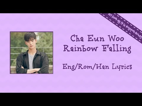 Cha Eun Woo - Rainbow Falling (Color Coded Lyrics~ Eng/Rom/Han)
