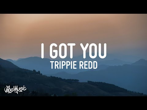 Trippie Redd – I Got You (Lyrics) ft. Busta Rhymes
