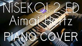 NISEKOI 2 ED 1 - Aimai Hertz (Piano Cover)