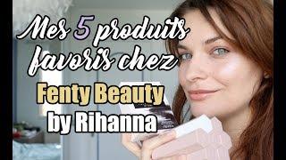 Mes 5 produits favoris chez Fenty Beauty