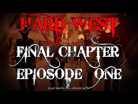 Hard West Let's Play Final Chapter Episode 1