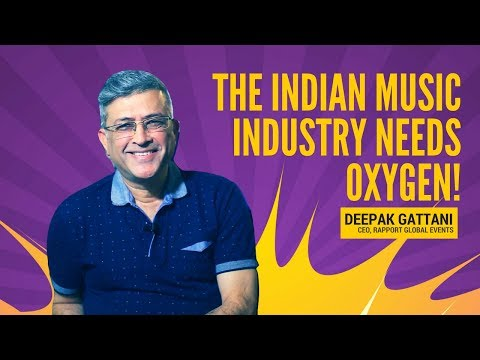 The Indian Music Industry Needs Oxygen - Loudest.in | Deepak Gattani, Rapport Global Events
