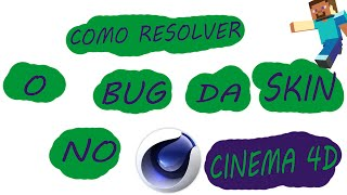 COMO RESOLVER O BUG DA SKIN NO CINEMA 4D (TUTORIAL)