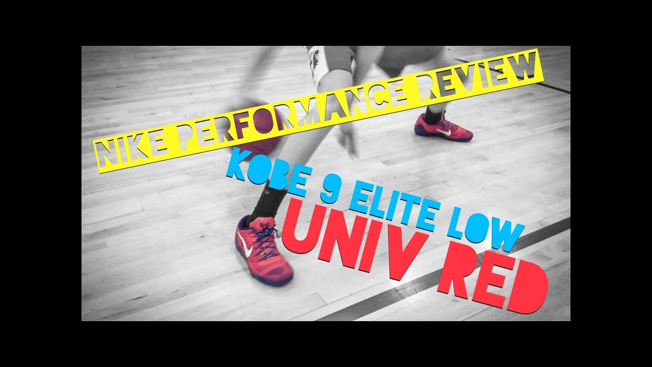 NIKE KOBE 9 ELITE LOW UNIVERSITY RED PERFORMANCE REVIEW / FIRST