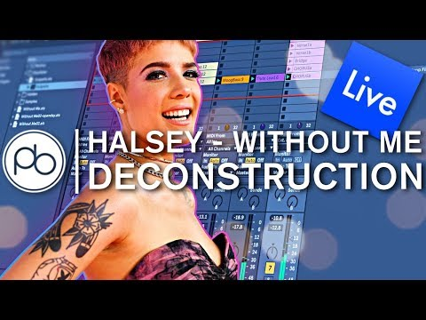 Halsey - 'Without Me' Deconstruction In Ableton 10.1