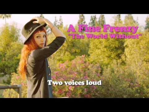 A Fine Frenzy - The World Without (Lyrics Video)