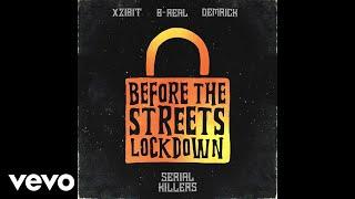 Xzibit, B-Real, Demrick - Before the Streets Lock Down (Audio)