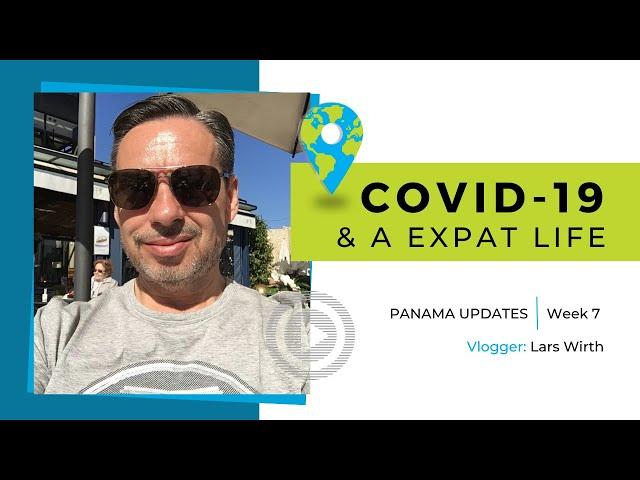 Expat Quarantine Life in Panama - COVID-19 Week 7