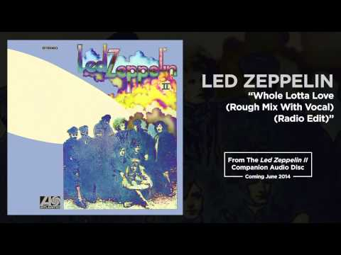 Led Zeppelin - Whole Lotta Love (Rough Mix With Vocal) (Official Audio)