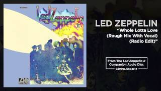 "Led Zeppelin   ""Whole Lotta Love (Rough Mix With Vocal) (Radio Edit)"""