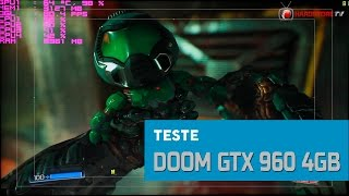 TESTE - Nvidia Geforce GTX 960 4GB no DOOM