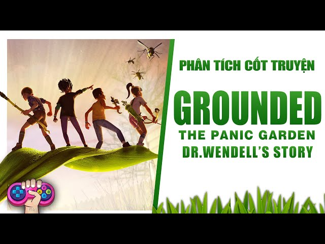 Phân tích game: GROUNDED | Story Explained | PTG