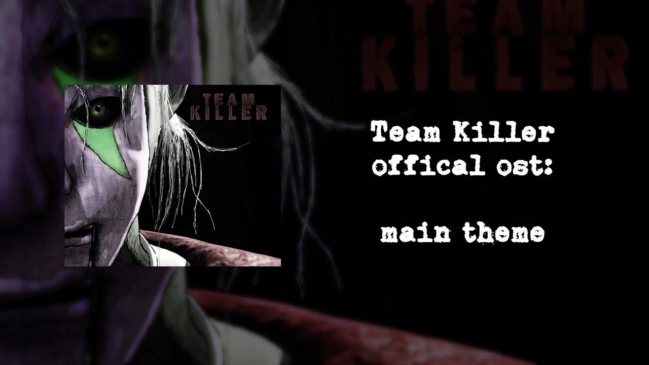 The Team Killer Official Soundtrack - Main Theme