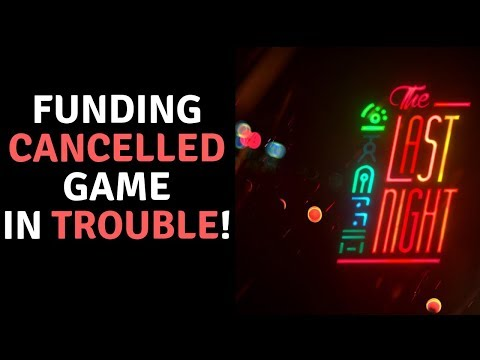SJW's Get Highly Anticipated Game The Last Night Funding Cancelled