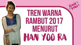 Gambar cover Tren Warna Rambut 2017 Menurut Han Yoo Ra