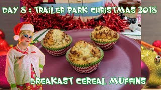 Breakfast Cereal Muffins : Trailer Park Christmas 2018 Day 8