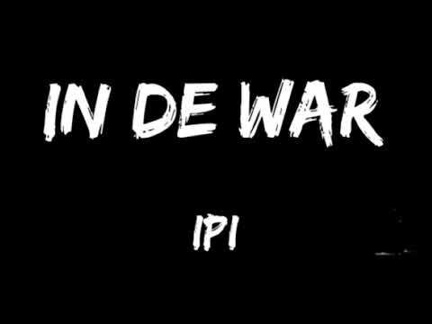IPI - In de war (prod. Lo-Bo)