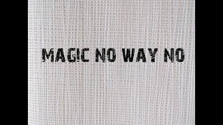 Gambar cover MAGIC NO WAY NO (LETRA, LYRICS)