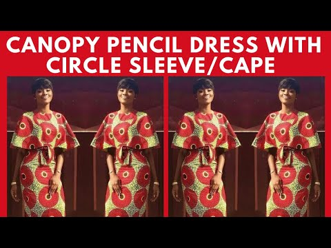 cf609bcc03 How To Make A Canopy Pencil Dress Pencil Dress With Circle Sleeve Cape Pencil  Dress - Part 2
