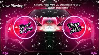 6ix9ine, Nicki Minaj, Murda Beatz - FEFE (Besomorph Remix) [Fyest.dj2x and TrapMix]