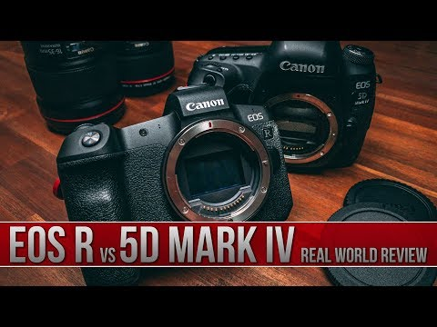 Canon EOS R - Real World Review VS Canon 5D MarkIV