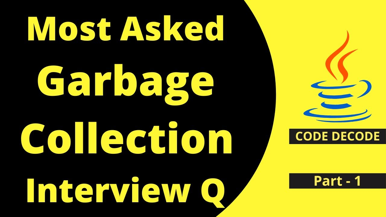 Garbage Collection in java    Garbage collection interview questions With  Live Demo