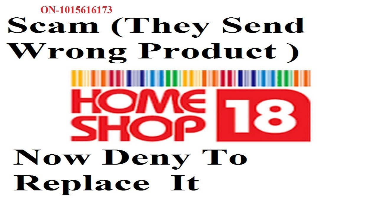 Homeshop18 scam | Wrong Product Delivery | Now Deny To Replace It |