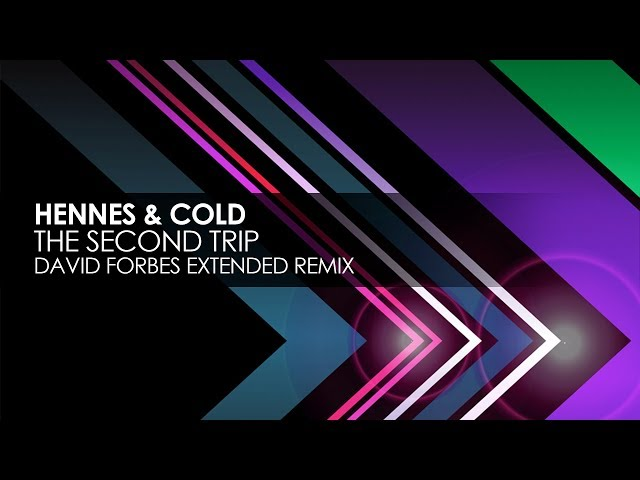 Hennes & Cold - The Second Trip (David Forbes Extended Remix)