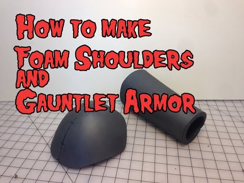 How to Make Foam Shoulder & Gauntlet Armor, Tutorial.