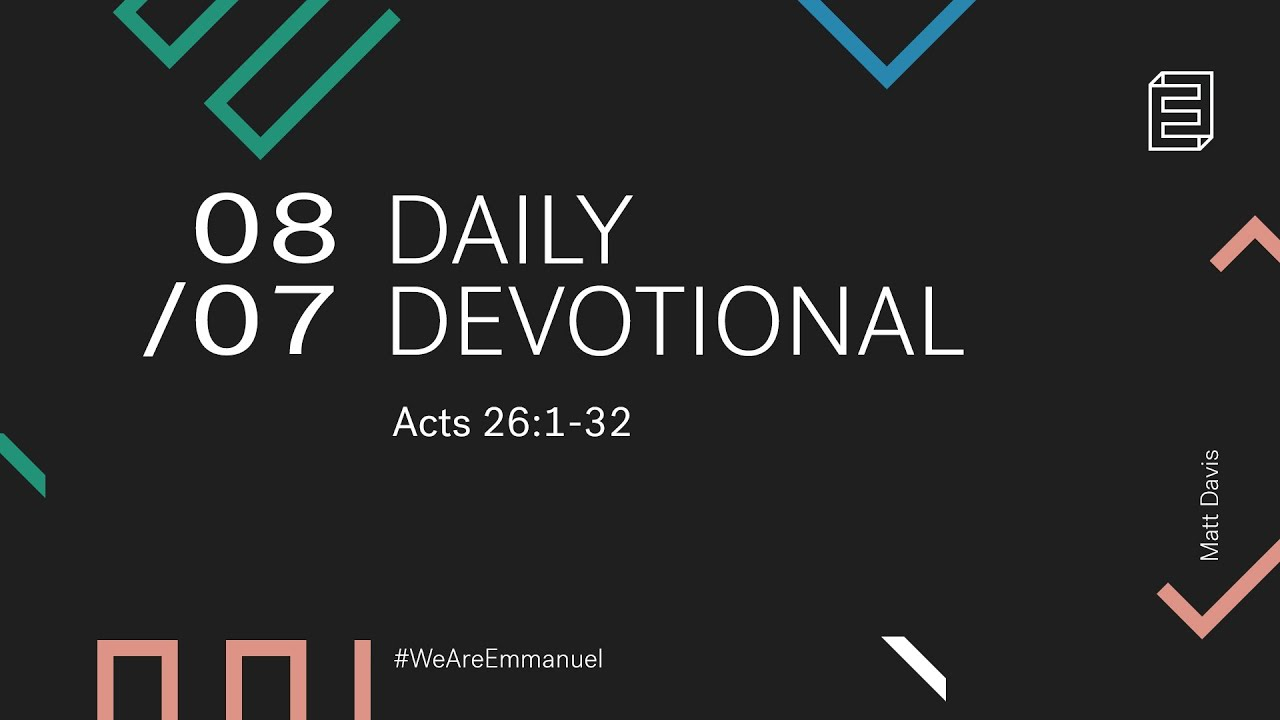 Daily Devotion with Matt Davis // Acts 26:1-32 Cover Image