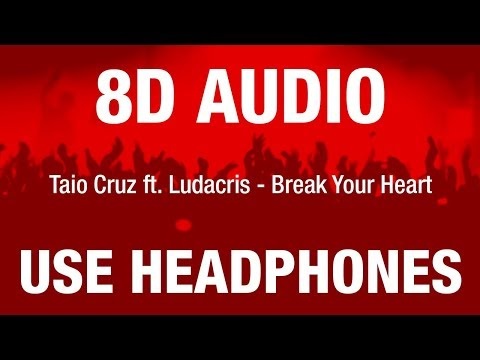 Taio Cruz ft. Ludacris - Break Your Heart | 8D AUDIO