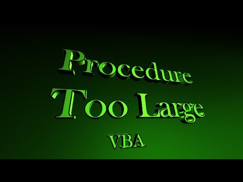 Procedure Too Large VBA