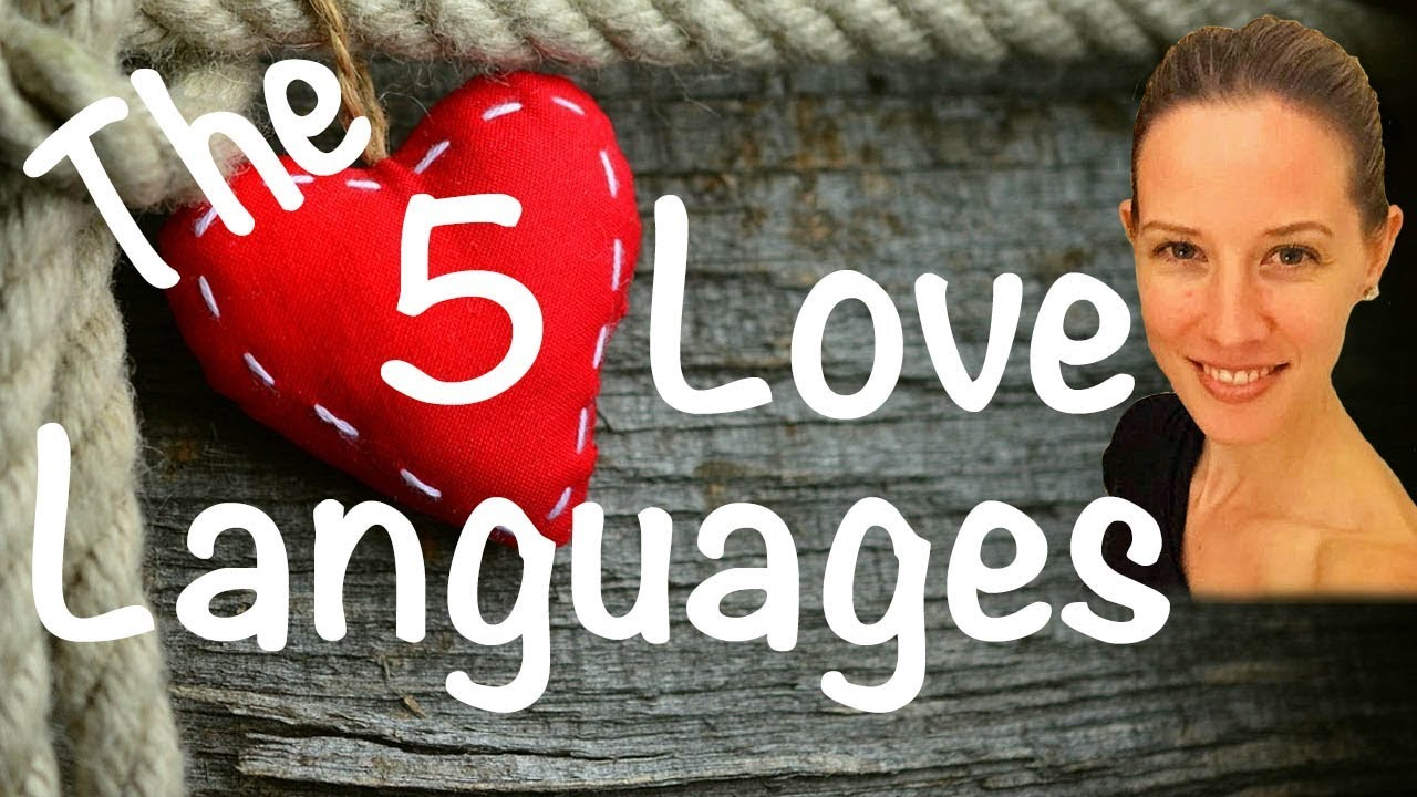 The Five Love Languages Improving Communication In Relationships
