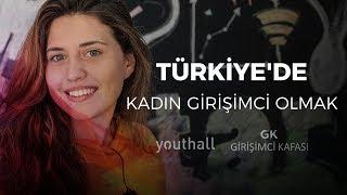 türkiye'de kadın girişimci olma hikayesi, youthall - elis yılmaz