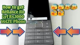 How to get Reliance Jio Lyf Rs.1000 4G VoLTE Phone