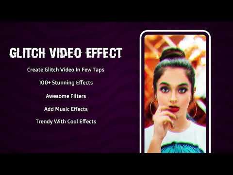 Glitch Photo Editor : Glitch Effect Video Maker