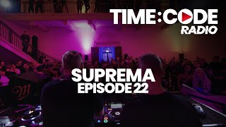 TIME:CODE Radio EP.22 with SUPREMA - LIVE from The White Palace