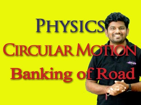 Circular Motion - Lecture 2.2 - Banking of Road