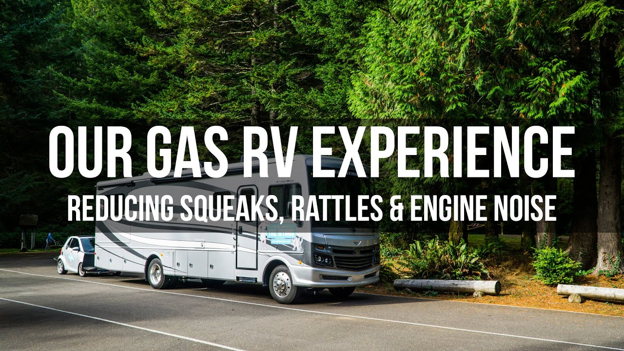 Our Gas RV - Reducing Squeaks, Rattles & Engine Noise