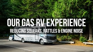 Our Gas RV Experience – Reducing Squeaks, Rattles & Engine Noise