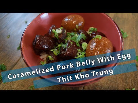 Caramelized Pork Belly with Egg - Thit Kho Trung
