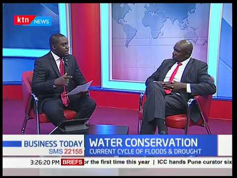KTN Business Today - 7th March 2018 - Discussions on Water Conservation