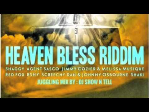 DJ SHOW N TELL HEAVEN BLESS RIDDIM MIX