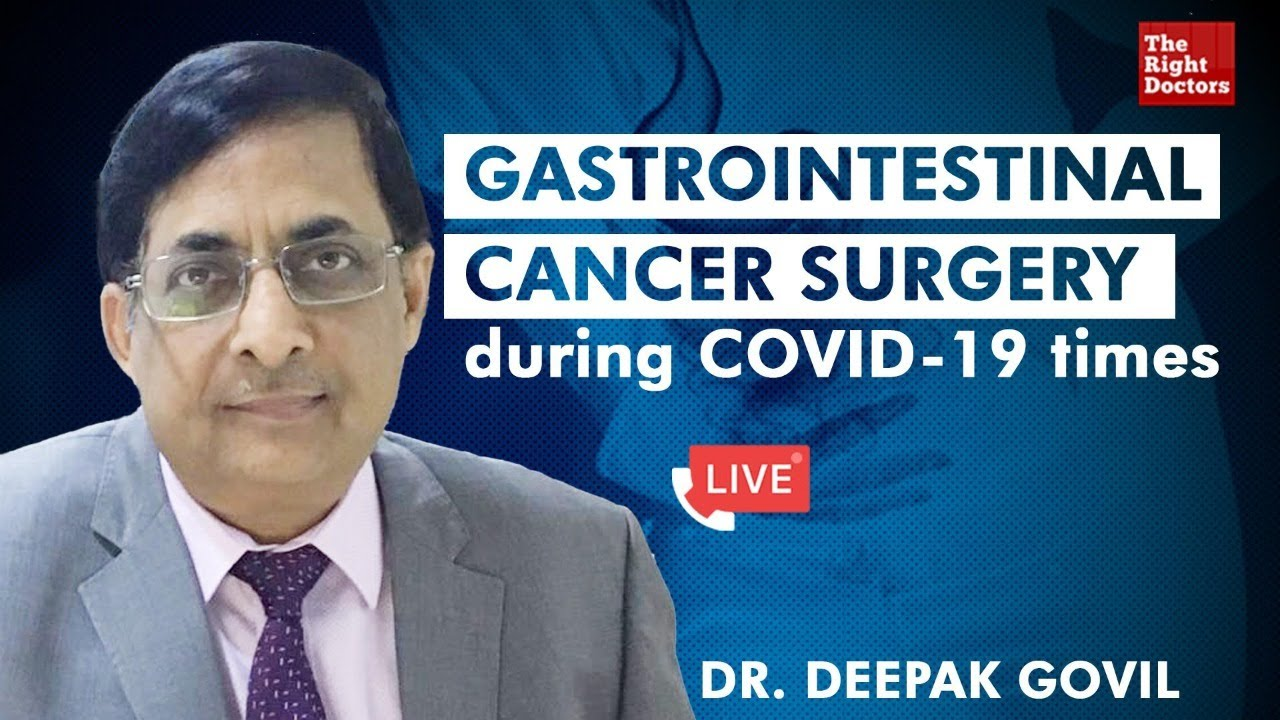 Gastrointestinal Cancer Surgery during COVID-19 | Dr. Deepak Govil, Sr Consultant & HOD, GI Oncology