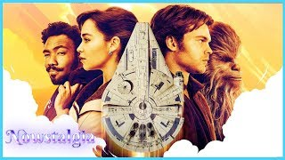 Solo: An Overlooked Star Wars Story | Nowstalgia Ep. 123