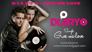 Download DIARYO - GIVE ME LOVE (ROBEEO EXTENDED) MP3 song and Music Video