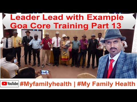 Leader's lead with Example - Shri Mukesh Kothari Goa Core Training Part 13
