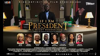 IF I AM PRESIDENT The Movie (OFFICIAL TRAILER)