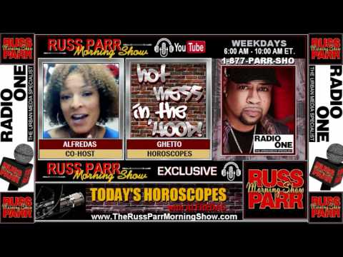 Russ Parr Morning Show - The Ghetto Horoscopes!!